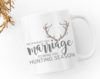 5398ba43d8ae7 Hunting Season Mug-We Interrupt This Marriage -Hunting Coffee Mug-Hunters  Wife-Gifts For Her-Funny Mug-Coffee Lover Gift-Gifts Under 25