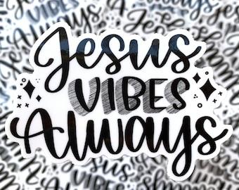 Jesus VIBES Always Sticker   Vinyl Stickers   Laptop Stickers   Waterbottle Stickers   Die Cut Stickers