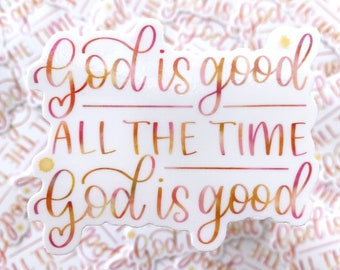 God is Good All the Time Sticker   Vinyl Stickers   Laptop Stickers   Waterbottle Stickers   Die Cut Stickers