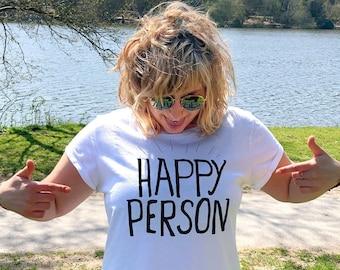Happy Person © Earth Positive T-Shirt, Positive T-shirts, Positive Slogan Tee, Happy T-shirts, Organic Cotton, Mental Health T-shirt, Eco.