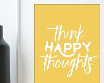 Happy Quotes, Think Happy Thoughts, Good Vibes Only, Colourful Wall Art, Positivity, Mindfulness, Happiness, Yellow, Happy Home, Kids Rooms.