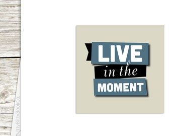 Mindfulness Card. Hand Made Greeting Card. Positivity Card. Live in the moment. Positive Quote Card. Handmade greeting cards. Fun Card.
