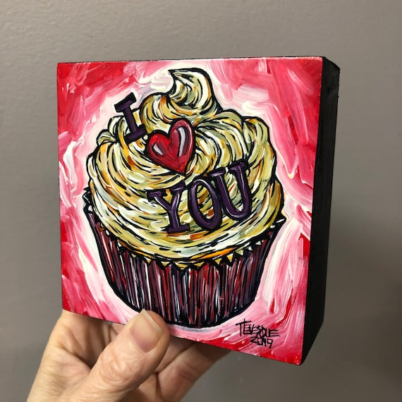 """4x4"""" Whimsical I Love You Cupcake original acrylic painting by Tracy Levesque"""