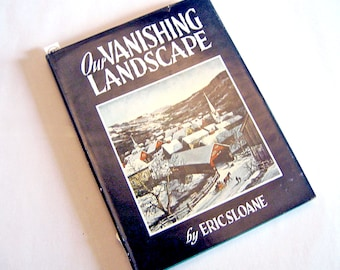 Our Vanishing Landscape by Eric Sloane, First Edition Hardcover