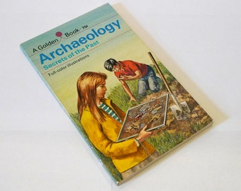 ARCHAEOLOGY: Secrets of the Past Illustrated Golden Book by Eva Knox Evans 1961, 1969