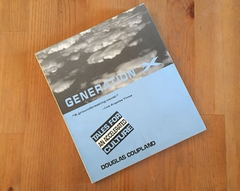 Generation X: Tales for an Accelerated Culture by Douglas Coupland (1991) St. Martin's Press