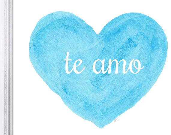 New Baby Gift,  te amo, i love you, je t'aime 8x10 Watercolor Print