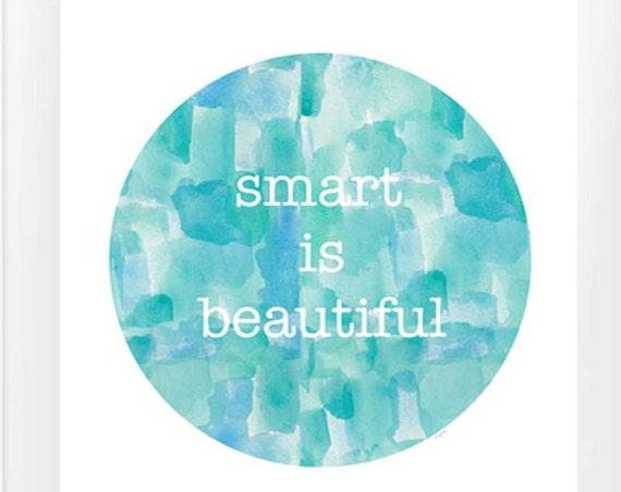 Smart is Beautiful; Girl Power Print, 11x14