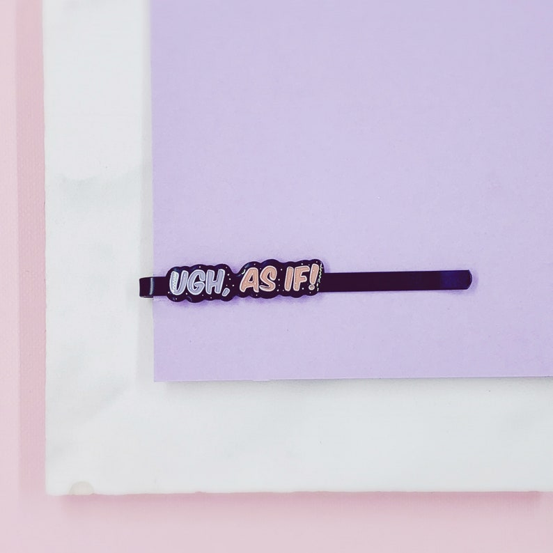 Ugh gift for her hair pin bobby pins accessories As If Hair Clip hair pins hair accessory hair accessories hair clip pop culture