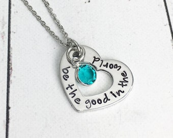 Be the Good In the World Heart Necklace with Birthstone - Inspirational Necklace - Be the Good Jewelry - Be Kind Be Humble