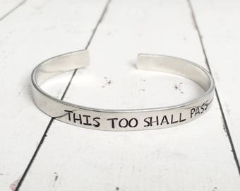 This Too Shall Pass Stamped Cuff Bracelet - Inspirational Bracelet - Motivational Bracelet -  Hand Stamped Cuff - Hand Stamped Bracelet