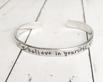 Believe In Yourself Hand Stamped Cuff - Hand Stamped Bracelet - Motivational Bracelet - Inspirational Bracelet