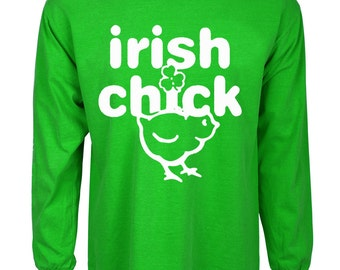 Funny st patricks day shirt Irish Chick green long sleeve tee