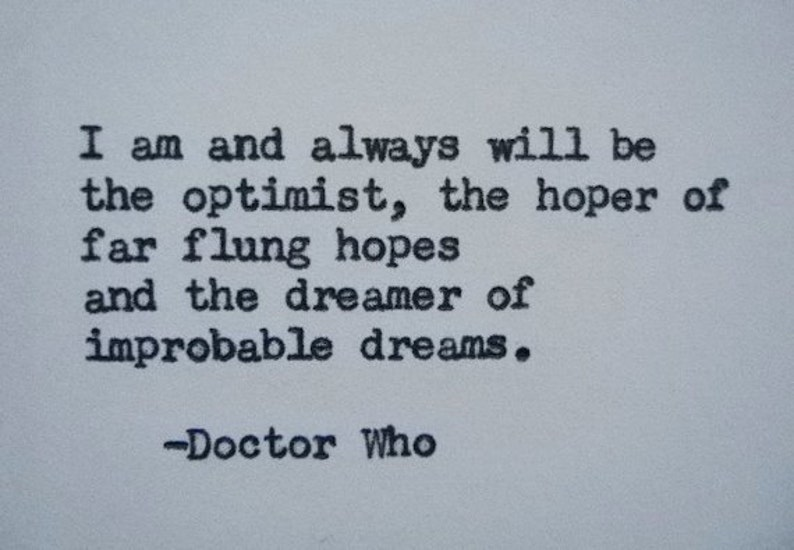 Doctor Who Quote Optimism Quote Optimist Quote Dreamer Quote Etsy