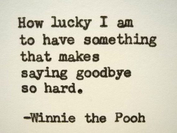 Winnie The Pooh Quotes Goodbye WINNIE THE POOH Quote Winnie the Pooh Goodbye quote Typed on | Etsy Winnie The Pooh Quotes Goodbye