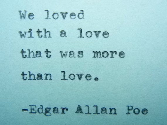 EDGAR ALLAN POE Love Quote Typed On Typewriter Love Quote Etsy Interesting Edgar Allan Poe Love Quotes