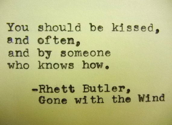 GONE WITH The WIND Love Quote Rhett Butler Quote