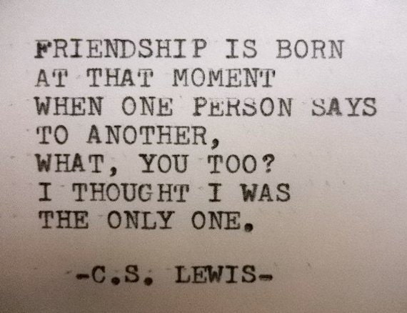 cs lewis quote inspirational quote literary quote friendship etsy
