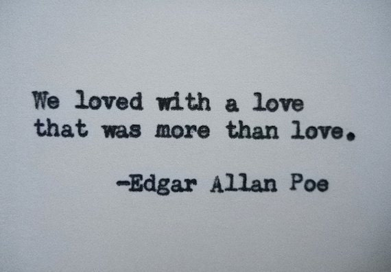 EDGAR ALLAN POE Love Quote Typed On Typewriter Love Quote Etsy Magnificent Edgar Allan Poe Love Quotes