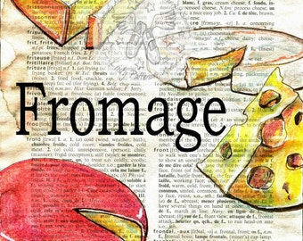 PRINT:  Fromage (French Cheese) Mixed Media Drawing on Distressed, Dictionary Page