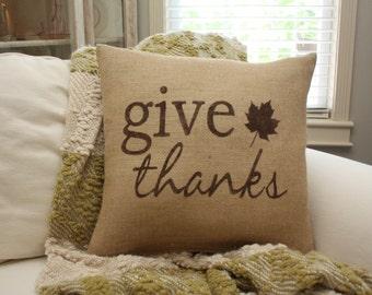 Burlap Pillow - Give Thanks, Autumn Pillow - Thanksgiving Pillow