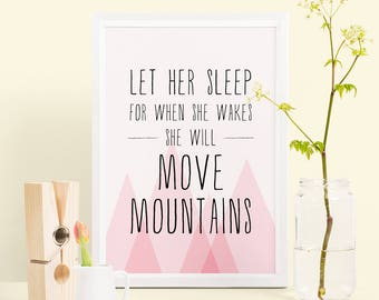 Let her sleep for when she wakes she will move mountains - pink nursery poster, baby girl nursery print, kids wall art, pink baby girl print