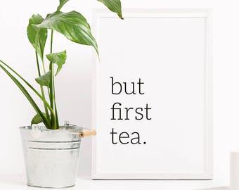 But first tea print. Tea lover kitchen print wall decor, black and white kitchen poster, tea print wall art, modern art, kitchen art