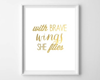 Gold Brave Girls Print-With Brave Wings She Flies / Newborn Baby Girl Gift from paper and palette