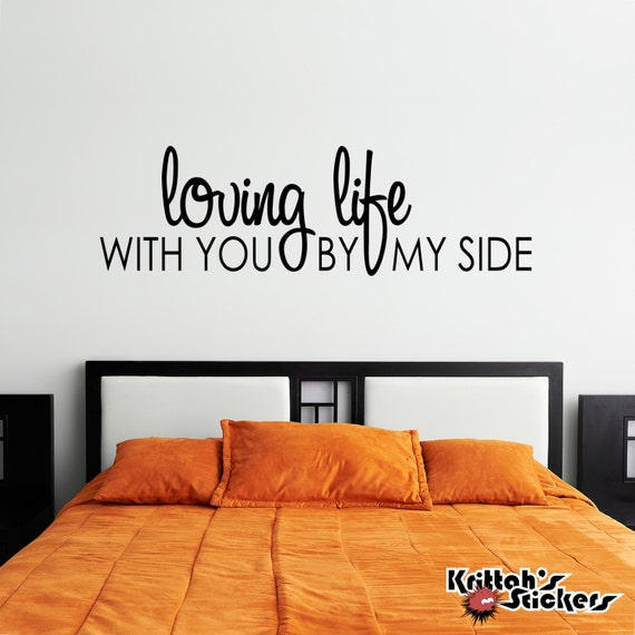 Loving Life With You By My Side Vinyl Decal Wall Quote 47 X Etsy