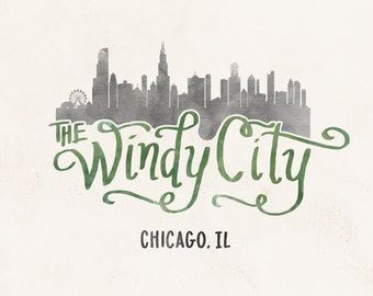 Chicago The Windy City hand lettering digital print // Quote print // City Skyline // Gift for Her // Gift for Him
