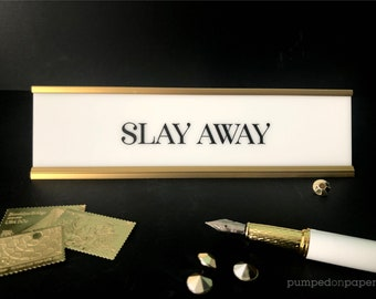 slay away desk name plate, personalized gift, office name sign, white acrylic nameplate w/gold or black holder, motivational desk sign, NPSA