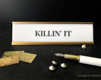 killin' it desk name plate, personalized gift, office name sign, white acrylic nameplate w/gold or black holder, motivational desk sign NPKI
