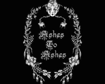 Ashes To Ashes- fine art print- gothic art, dark art, ink art, memento mori , occult art, victorian
