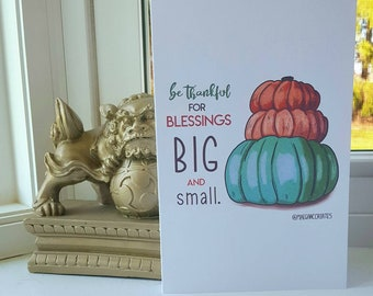 Pumpkin Blessings Greeting card - Thanksgiving, holidays, Harvest, Get Well, Birthday, Blessings big and small, Custom card, personalize
