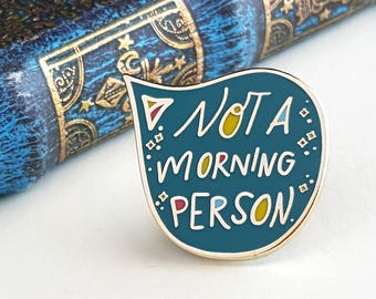 Not a Morning Person - Hand Lettered Enamel Pin