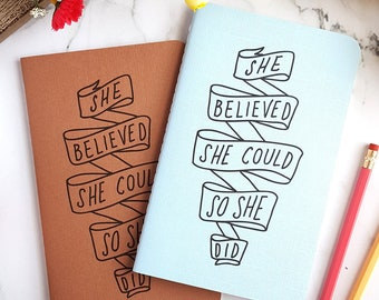 She Believed She Could and So She Did (Soft Cover) Journal —Hand Lettered Notebook or Planner