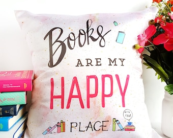 Throw Pillow Cover: Books are my Happy Place — Bookish Home Decor