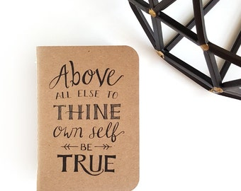 Above All Else to Thine Own Self Be True — Hand Lettered Pocket Journal, Pocket Notebook in Kraft — 80 pages