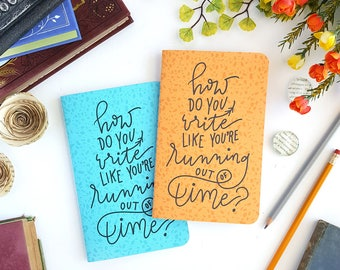 How Do You Write Like You're Running Out of Time (Soft Cover) Journal —Hand Lettered Hamilton Notebook or Planner —Orange or Robin Blue