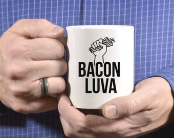 Bacon Lover Gift, Bacon Coffee Mug, Bacon Luva, Funny Coffee Mugs, I love Bacon, Gifts For Men, Gift For Him, Dad Gift, Gift For Dad 1097