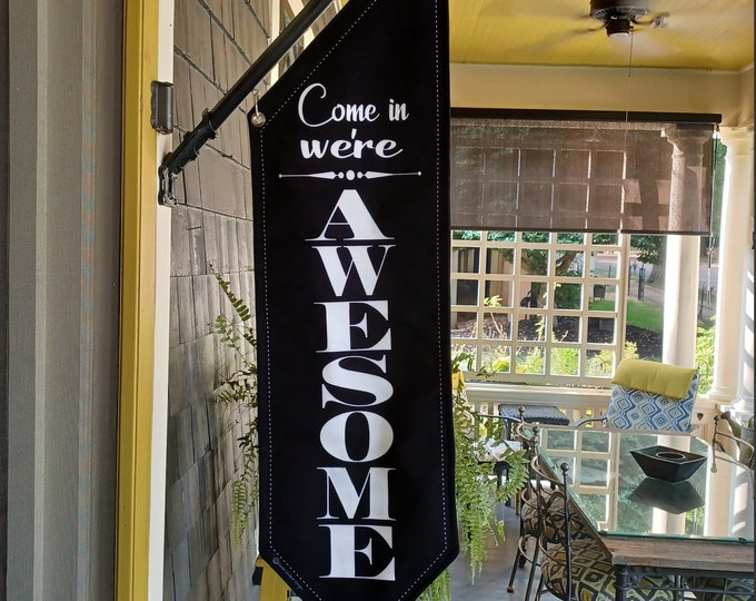 Come in  we're OPEN and AWESOME flags  * two designs * double sided * heavy weight canvas * pole & bracket included
