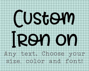Custom Iron On, Design Your Own Iron On, DIY Create Your Own Design