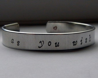 As You Wish hand stamped bracelet - Princess Bride Jewelry Westley Buttercup Inigo Montoya Dread Pirate Roberts Fezzik