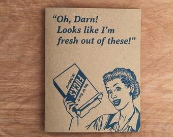 Fresh Out. Funny Greeting Card Letterpress Handmade  Retro Mature