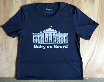 Baby on Board. Screen Printed Funny Political Satire T-shirt.