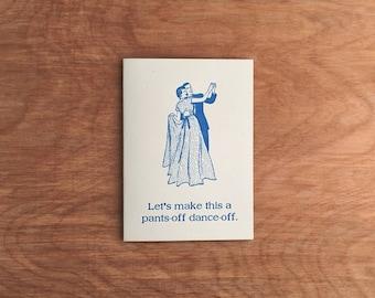 Pants-Off Dance-Off. Romantic Letterpress Greeting Card.