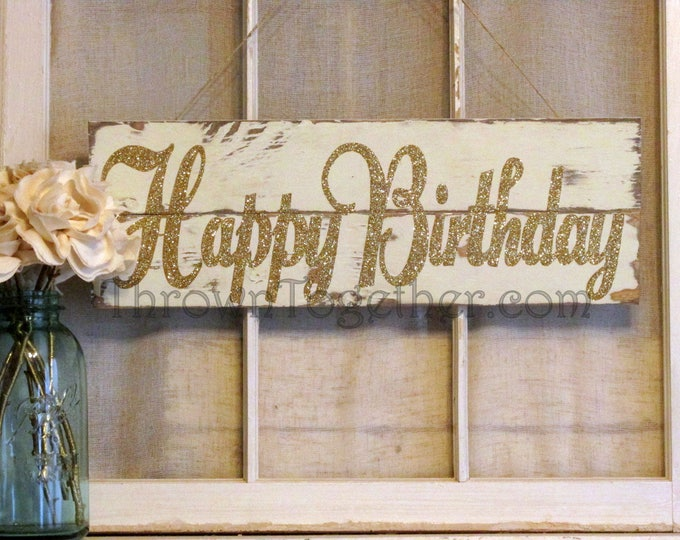 "Gold & Ivory Distressed Wood Happy Birthday Sign, Gold Sparkle Birthday Party Decoration 7"" x 21"" Wood Sign"