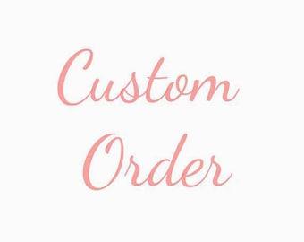 Custom Order Listing Reserved for Courtney