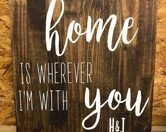"16x20in wood ""home is wherever im with you"" sign"