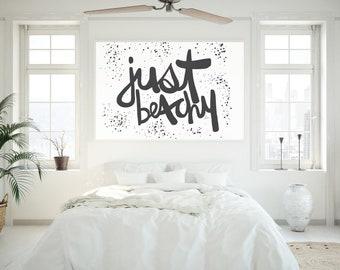 Hand Brush Script, Just Beachy. Quote Prints, Home Decor, Art Print, Large Wall Art
